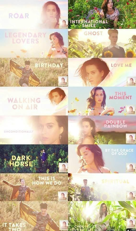 double rainbow, ghost, it takes two, katy perry, roar, spiritual, this moment, walking on air, unconditionally, by the grace of god, choose your battles, this is how we do, legendary lovers, international smile