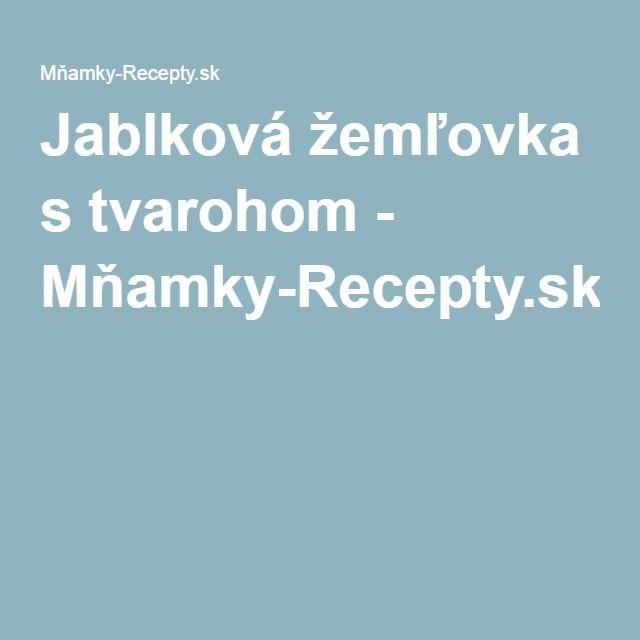 Jablková žemľovka s tvarohom - Mňamky-Recepty.sk
