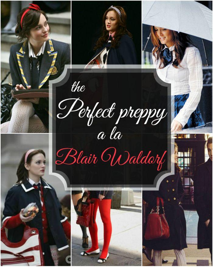 FASHIONISTA LOOKS: How To: The Perfect Preppy Chic a la Blair Waldorf...