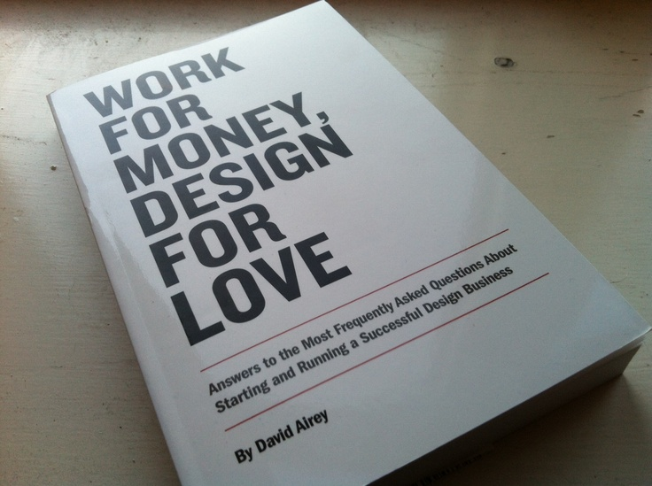 """Work for Money, Design for Love"""