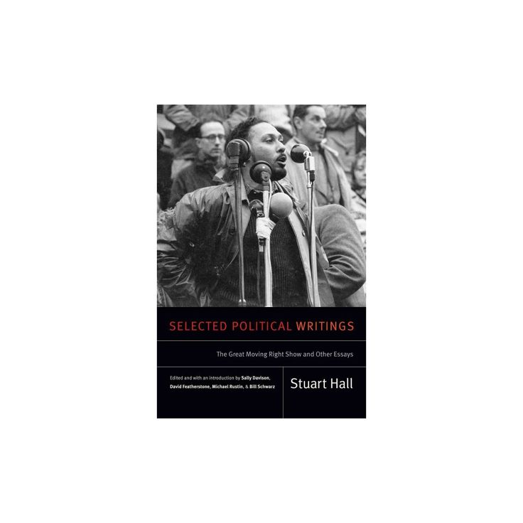 Selected Political Writings : The Great Moving Right Show and Other Essays (Hardcover) (Stuart Hall)