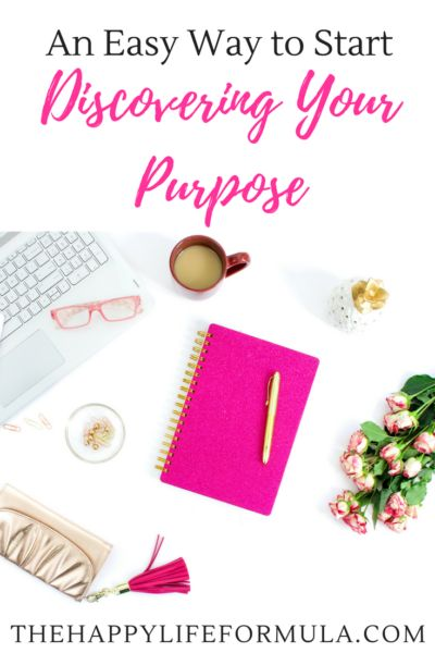 An Easy Way to Start Discovering Your Purpose
