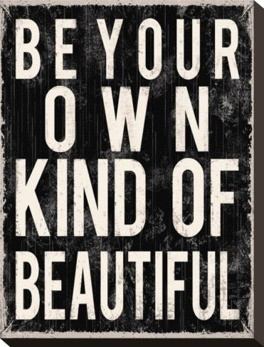 Own Kind of BeautifulThoughts, Remember This, Girls Room, Wisdom, Wall Words, Real Beautiful, Living, Inspiration Quotes, Kind