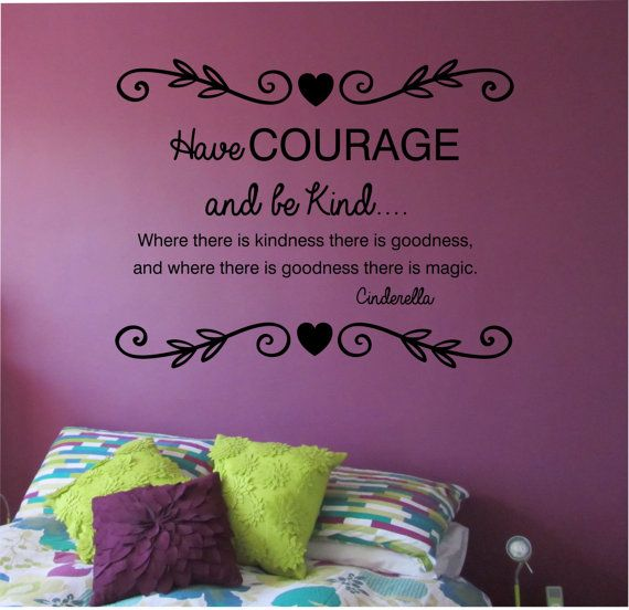 Have Courage Be Kind Wall Decal PRINCESS Sticker Art Decor Bedroom Design Mural interior design beach Cinderella home decor quotes