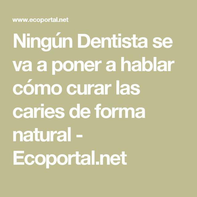 Ningún Dentista se va a poner a hablar cómo curar las caries de forma natural - Ecoportal.net