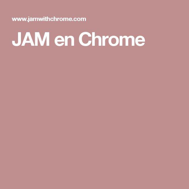 JAM en Chrome