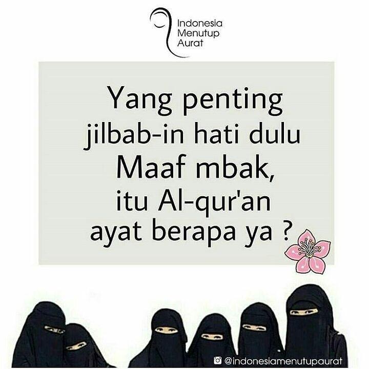 """Perkataan yang paling sering diucapkan oleh seorang muslimah untuk mengelak dari kewajibannya. """"Alah percuma pakai jilbab kalau masih pacaran"""". """"Alah percuma aja pakai jilbab kalau ketawanya masih kayak kuntilanak"""". """"Alah percuma aja pakai jilbab kalau masih begini begitu bla bla bla Dan banyak alasan lainnya yang menjadi jurus pembenaran untuk menolak kebenaran.  Maaf temanku Mungkin engkau sudah terlalu bosan mendengar kalimat dan perkataan ini Tetapi seperti yang engkaupun pasti sudah tau…"""