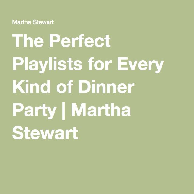 The Perfect Playlists for Every Kind of Dinner Party | Martha Stewart