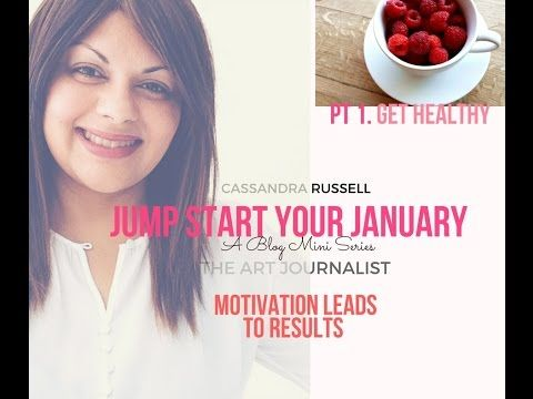 JUMP START YOUR JANUARY - A BLOG MINI SERIES - PT. 1 GET HEALTHY - YouTube