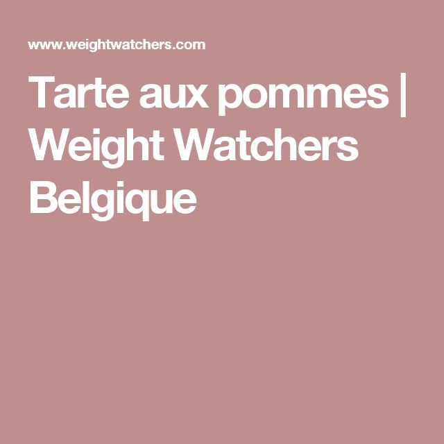 Tarte aux pommes | Weight Watchers Belgique