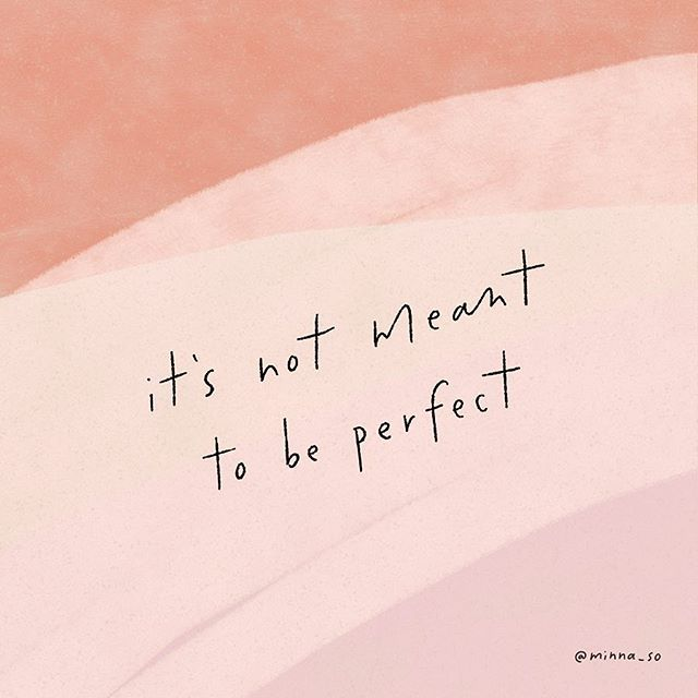 Life Is Never Perfect And Neither Are We We All Have Flaws And Things We Need To Work On So Don T Be So Hard On Yourselv Pretty Words Words Quotes Some