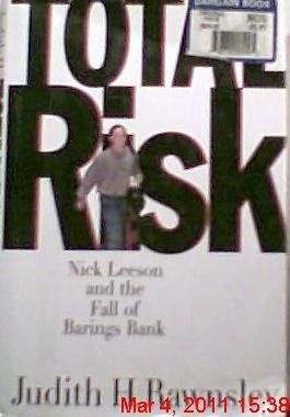 Total Risk: Nick Leeson and the Fall of Barings Bank: Judith H. Rawnsley, Nicholas William Leeson: 9780887307812: Amazon.com: Books