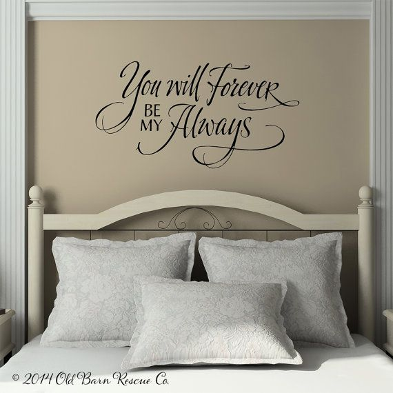 You Will Forever Be My Always, Hand Lettering Love You, Love Wall Decal,  Bedroom Quote, Love Vinyl Wall Decal