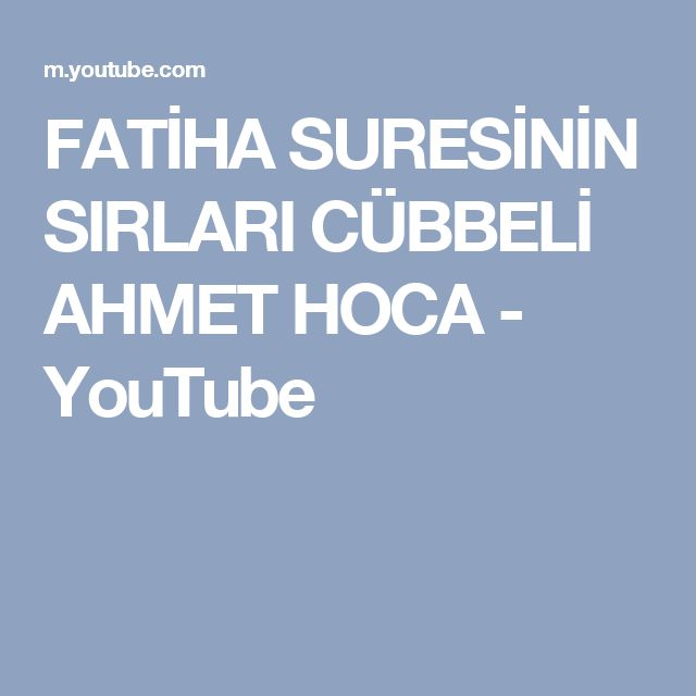 FATİHA SURESİNİN SIRLARI CÜBBELİ AHMET HOCA - YouTube