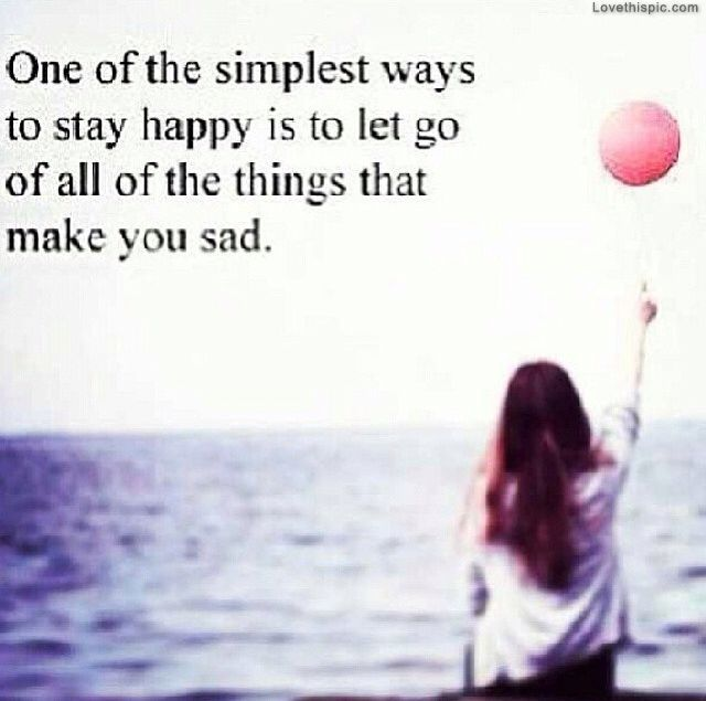 Simplest Ways to Stay Happy quotes happy life sad you stay things go let make instagram instagram pictures instagram graphics way simplest
