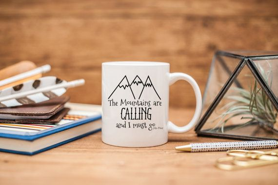 The Mountains Are Calling And I Must Go Mug, Coffee Mug, Nature Coffee Cup, John Muir, Whimsical Hand Drawn, Outdoor Inspired, Muse My World