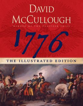 With a new introduction by David McCullough, 1776: The Illustrated Edition