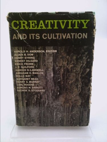 Creativity and Its Cultivation, Addresses Presented at the Interdisciplinary Symposia on Creativity, Michigan State University, East Lansing | New and Used Books from Thrift Books
