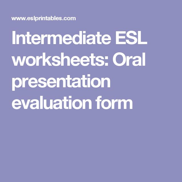 Intermediate ESL worksheets: Oral presentation evaluation form