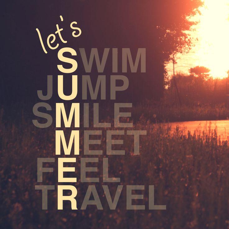 """""""Let's swim, jump, smile, meet, feel, travel"""""""