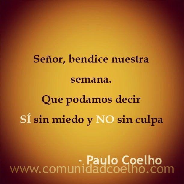 Señor, bendice nuestra semana. Que podamos decir SÍ sin miedo y NO sin culpa - @Paulo Fernandes Fernandes Coelho - www.comunidadcoelho.com | #bendición #bendiciones #si #no #culpa #love #loveit #paulocoelho #coelho #comunidadcoelho #coelhoquote #instacoelho #igpaulocoelho #igerscoelho #igers #igers #instaquote #quote #cita #quoteoftheday