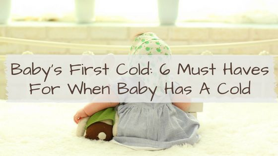 Nothing is worse than when your baby has a cold. Start off prepared for that first pitiful sniffle with these essential items for baby's first cold.
