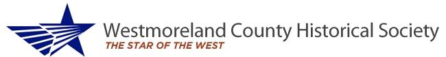 Westmoreland County Historical Society - Westmoreland County Pennsylvania