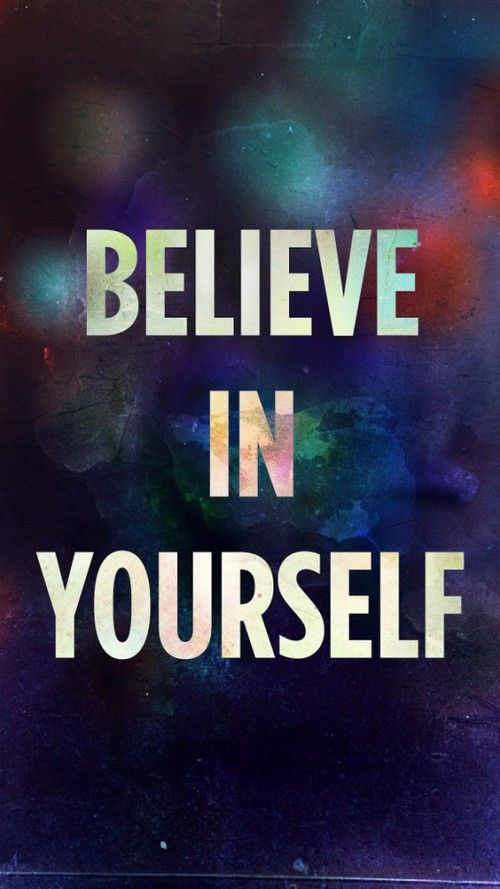 Believe in yourself . -Quotes goodweedand.tumblr.com