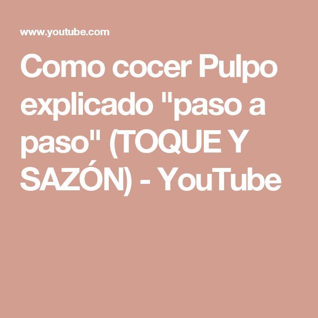 """Como cocer Pulpo explicado """"paso a paso"""" (TOQUE Y SAZÓN) - YouTube"""