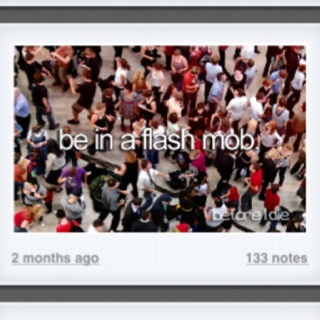 Before I die...: Flash Mob, Someday, Awesome, Friends With Benefits, Bestfriends Bucketlist, Buckets Lists Dance, My Buckets Lists, Dreams Coming True, Flashmob