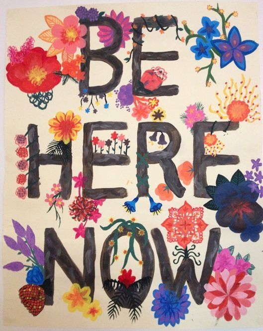 And it's so wonderful, to be here now.
