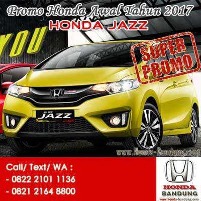 Promo Paket Kredit Super Deal DP Ringan Honda Jazz 2017 Bandung. Sales: 082221011136