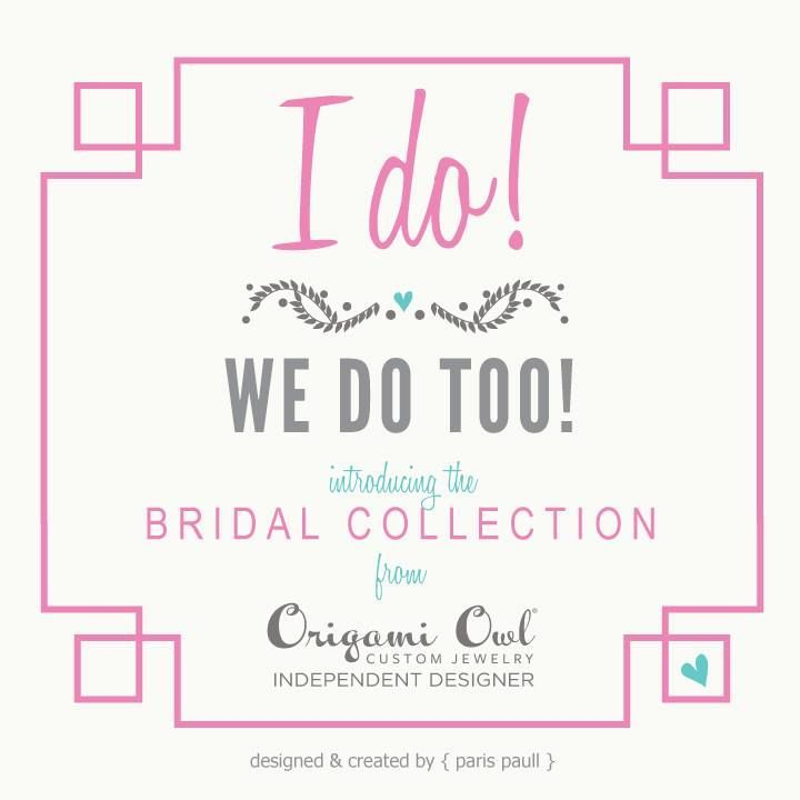 Save the Date for the New Bridal Collection from Origami Owl - 8.18.14!!