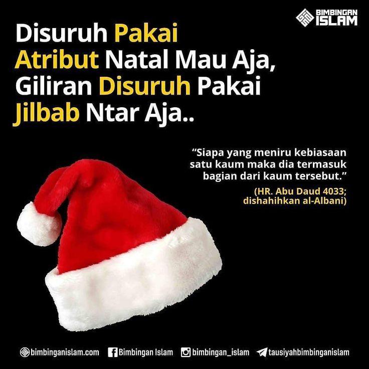 Follow @NasihatSahabatCom http://nasihatsahabat.com #nasihatsahabat #mutiarasunnah #motivasiIslami #petuahulama #hadist #hadits #nasihatulama #fatwaulama #akhlak #akhlaq #sunnah  #aqidah #akidah #salafiyah #Muslimah #adabIslami #ManhajSalaf #Alhaq #dakwahsunnah #Islam #ahlussunnah  #sunnah #tauhid #dakwahtauhid #alquran #kajiansunnah #salafy #DisuruhpakaiAtributNatal #TopiSanta #Mau #Pakai #Jilbab #hijab #kerudung #NggakMau #mengikutikebiasaansuatukaum #bagiandarikaumtersebut
