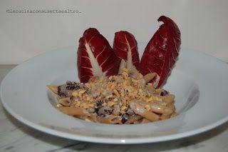 In Cucina con Susetta e altro...: PASTA CON RADICCHIO ROSSO, TALEGGIO E NOCCIOLE   ...