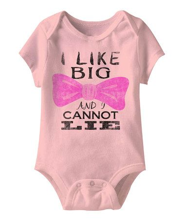 Look at this #zulilyfind! Light Pink 'I Like Big Bows and I Cannot Lie' Bodysuit - Infant #zulilyfinds