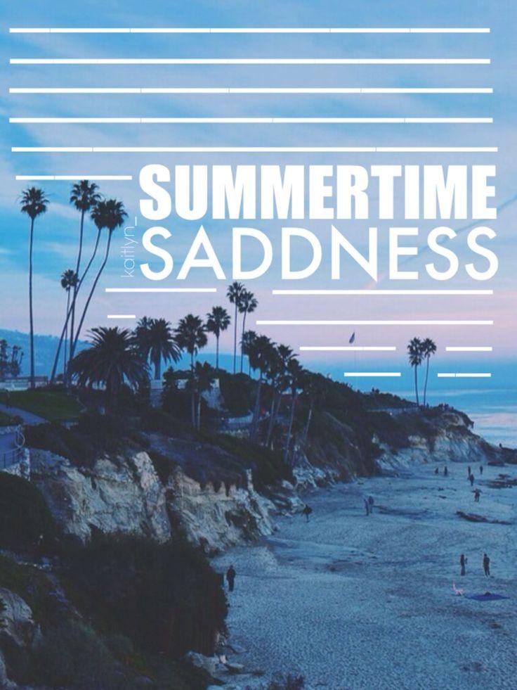 summertime saddness
