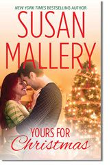 YOURS FOR CHRISTMAS, romance novel by bestselling author Susan Mallery