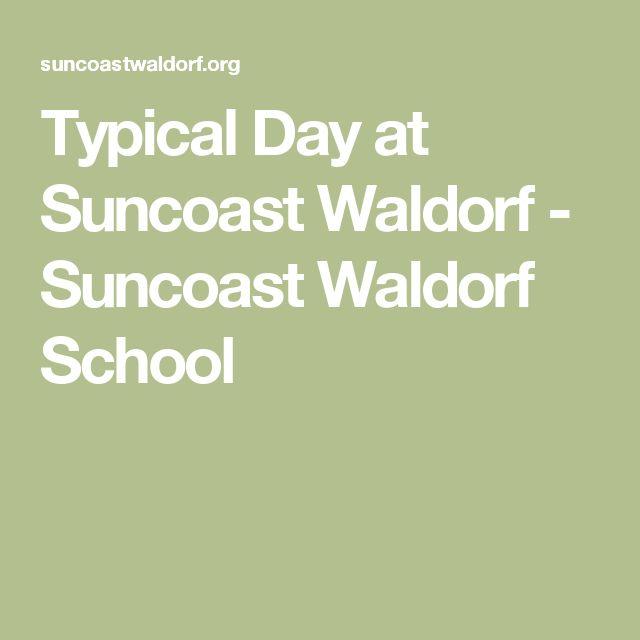 Typical Day at Suncoast Waldorf - Suncoast Waldorf School