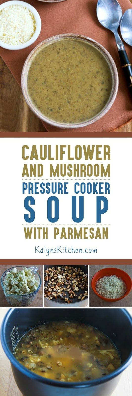 Use the Instant Pot,  Electric Pressure Cooker, or Stovetop Pressure Cooker for this Cauliflower and Mushroom Pressure Cooker Soup with Parmesan; this is a delicious low-carb, Keto, low-glycemic, meatless, South Beach Diet friendly, and gluten-free soup you can make in minutes. My sister tried this soup on the cauiflower-avoiders in her family and they loved it! [found on KalynsKitchen.com] #PressureCookerSoup #CauliflowerSoup #CauliflowerMushroomSoup #InstantPotSoup