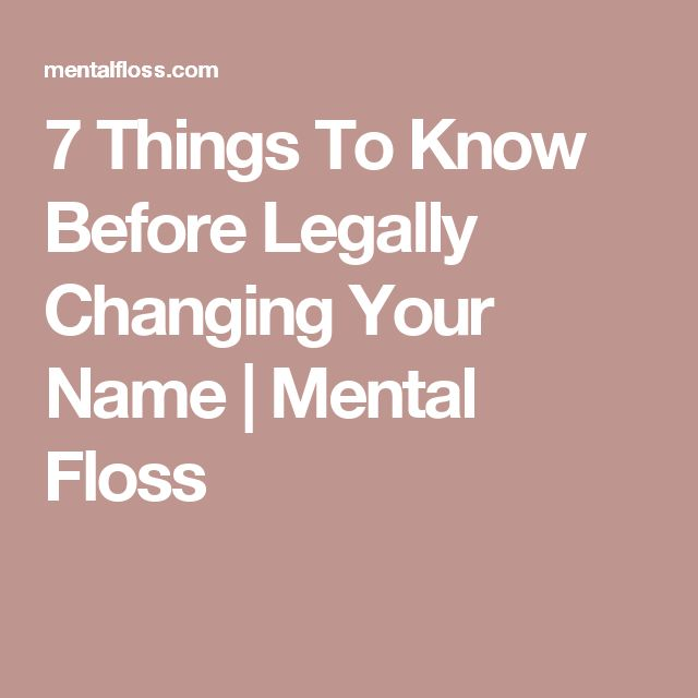 7 Things To Know Before Legally Changing Your Name | Mental Floss