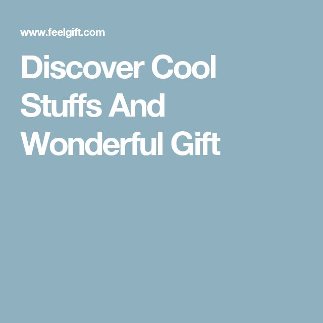 Discover Cool Stuffs And Wonderful Gift
