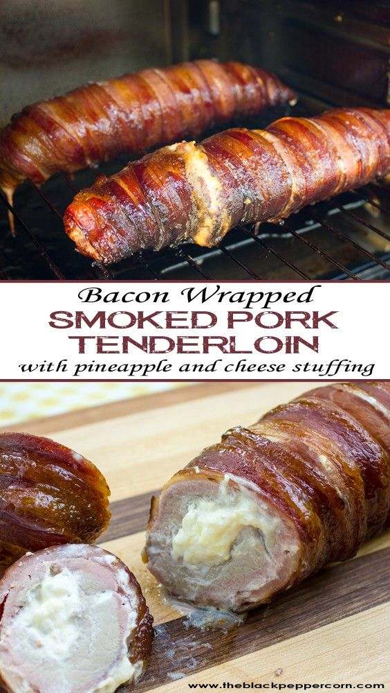 Bacon Wrapped Smoked Pork Tenderloin Stuffed with Pineapple and Cheese