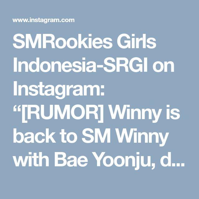 "SMRookies Girls Indonesia-SRGI on Instagram: ""[RUMOR] Winny is back to SM Winny with Bae Yoonju, directors, she works with Red Velvet in Dumb Dumb • Indonesia's Love for Koeun Hina Lami…"" • Instagram"