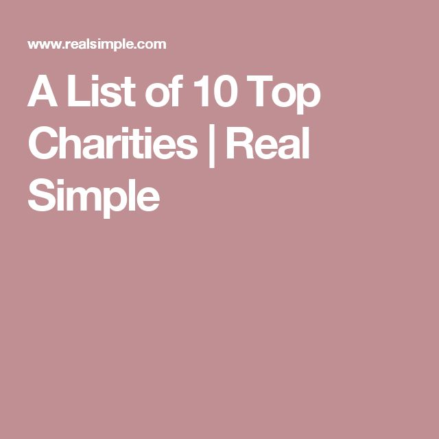 A List of 10 Top Charities | Real Simple