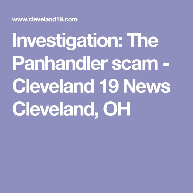 Investigation: The Panhandler scam - Cleveland 19 News Cleveland, OH