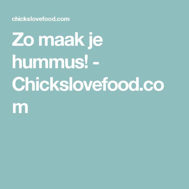 Zo maak je hummus! - Chickslovefood.com