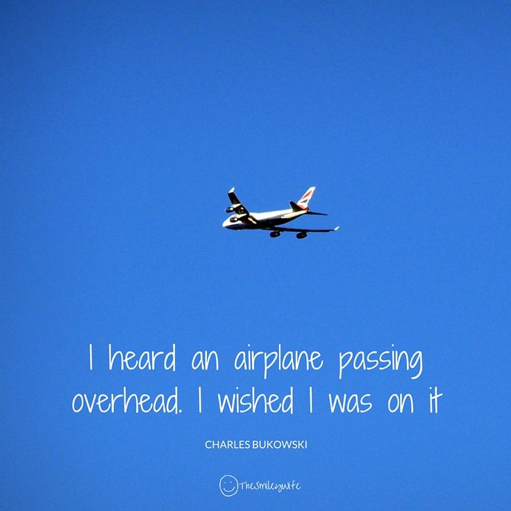 """""""I heard an airplane passing overhead. I wished I was on it.""""  :) #TravelTuesday #smile #Everyday"""