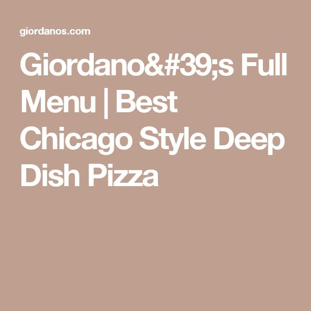 Giordano's Full Menu | Best Chicago Style Deep Dish Pizza