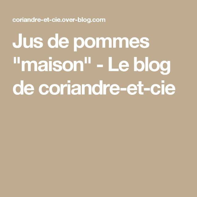 """Jus de pommes """"maison"""" - Le blog de coriandre-et-cie"""